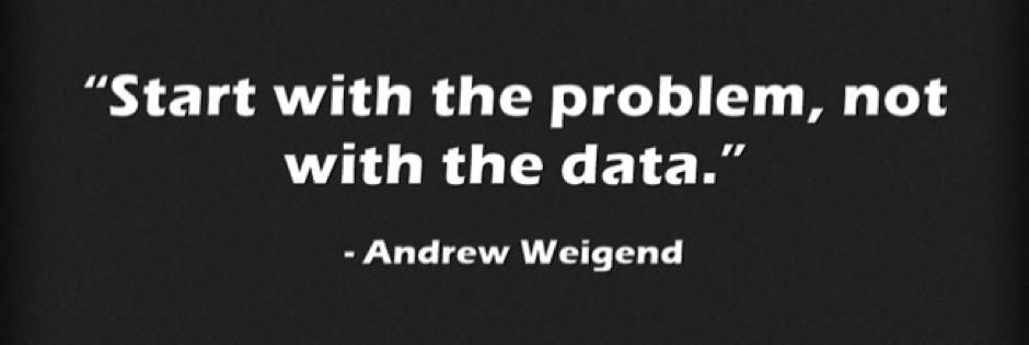 Commencez par le problème, et pas par les données !
