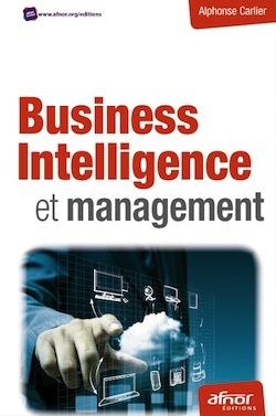 Nouveau livre aux Editions AFNOR : Business Intelligence et management d'Alphonse Carlier