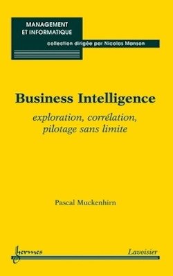 Parution du livre : Business Intelligence, exploration, corrélation, pilotage sans limite