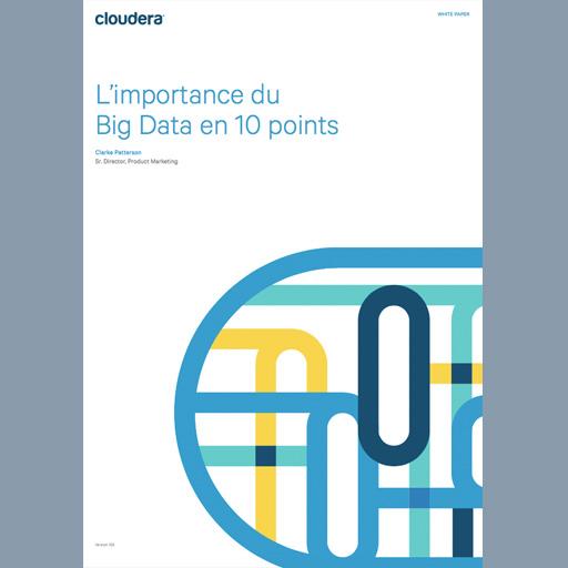 Cloudera a rédigé un livre blanc qui détaille les 10 points clefs des projets Big Data dans les entreprises.