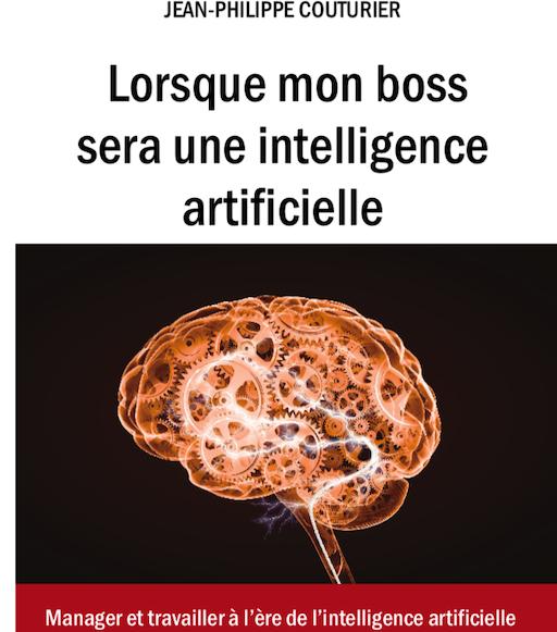 Sortie du livre : « Lorsque mon boss sera une intelligence artificielle »