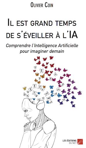 """Livre : Olivier COIN publie """"Il est grand temps de s'éveiller à l'IA"""""""