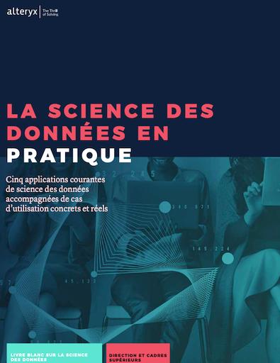 [Promotion] Livre Blanc Alteryx : La science des données en pratique