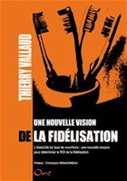 Entretien avec Thierry Vallaud, pour la sortie de son livre numérique « Une nouvelle vision de la fidélisation »