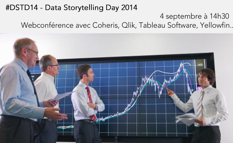 Data Storytelling Day 2014 #DSTD14 <br>avec Coheris, Qlik, Tableau Software, Yellowfin...
