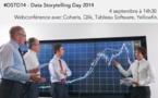 Data Storytelling Day 2014 #DSTD14 <br>avec Coheris, Qlik, Tableau Software, Yellowfin...