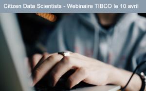 Re-écoutez le Webinaire TIBCO <br>Citizen Data Scientist : la science des données à la portée de tous