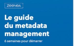 [Promotion] Livre Blanc Zeenea : Le guide du metadata management, 6 semaines pour démarrer